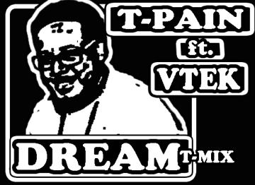 T-Pain-ft-VTEK-Dreams.jpg