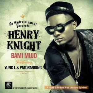 Henry-Knight-Bami-Mujo-ft.-Yung-L-Patoranking_ART-1024x1024